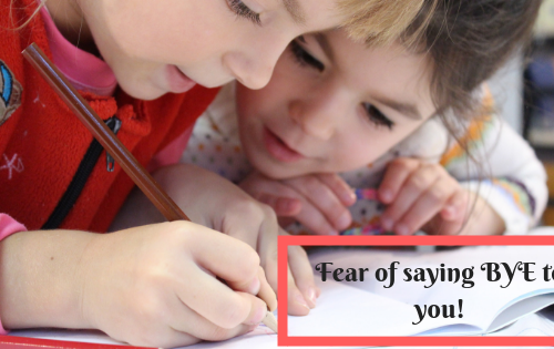 Fear of saying BYE to you!
