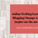 Indian Writing Gurus /Blogging Champs who inspire me the most