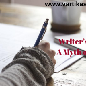 Writer's Block – A Myth or Reality