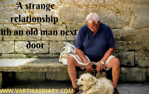 A strange relationship with an old man next door
