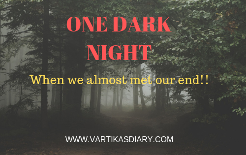 One Dark Night When we almost met our end