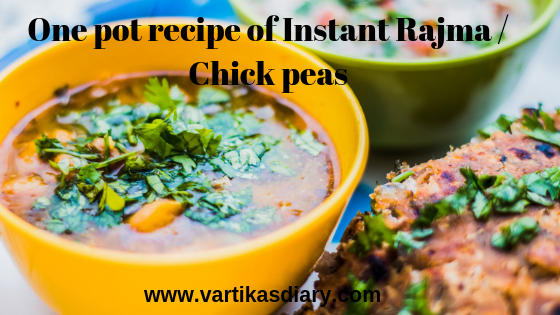 One pot recipe of Instant Rajma / Chick peas, ready within minutes