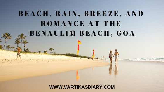 Beach, Rain, Breeze, and Romance at The Benaulim Beach, Goa - An evening to cherish