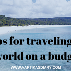 Tips for traveling the world on a budget