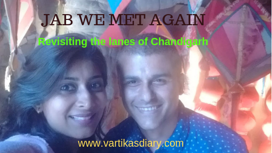 JAB WE MET AGAIN - Revisiting the lanes of Chandigarh