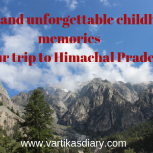 Scary and unforgettable childhood memories of our trip to Himachal Pradesh
