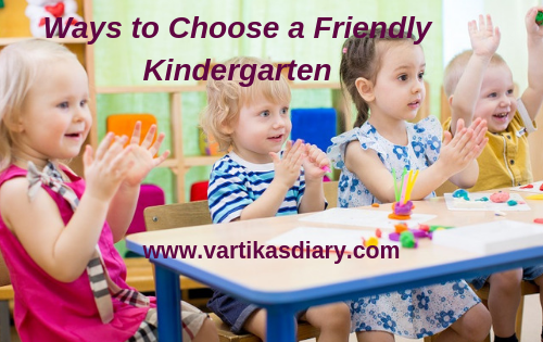 Some useful Points to consider while choosing a Friendly Kindergarten