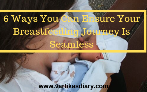 6 Ways You Can Ensure Your Breastfeeding Journey Is Seamless