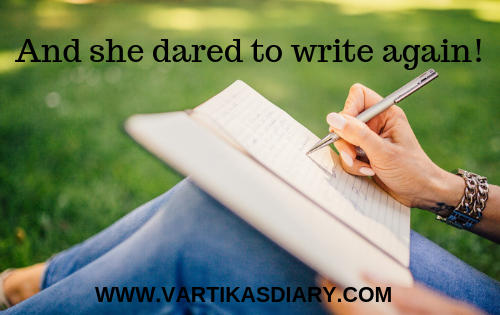 And she dared to write again! My blogging journey