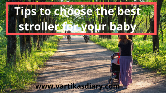 Looking for a kid's stroller_ These tips will help you with choosing one