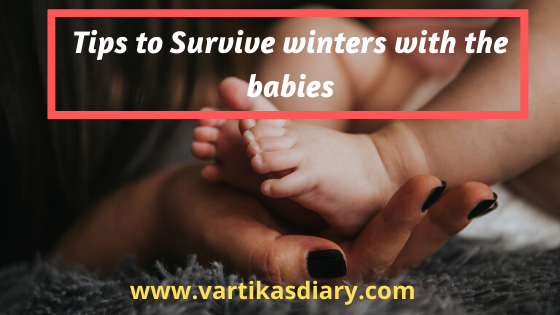 Tips to Survive winters with the babies