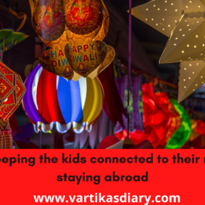 Ways of keeping the kids connected to their roots while staying abroad
