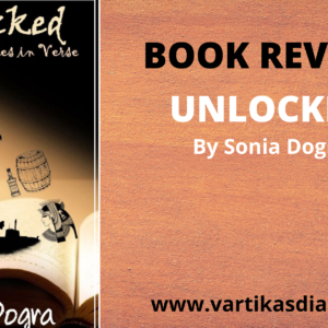 Book Review of Unlocked – Historical Tales in Verse by Sonia Dogra