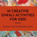 10 Creative, colorful and fun Diwali Activities for children